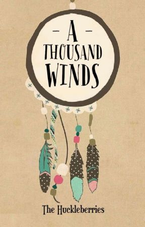 A Thousand Winds by TheHuckleberries