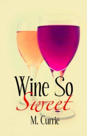Wine So Sweet by thevelvetrose