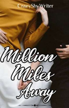 Million Miles Away by DaraLovesToWrite
