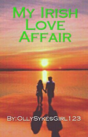 My Irish Love Affair by OllySykesGirl123