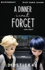 A Dinner I Can't Forget | ᴍʟʙ fanfic ✓ by DipStick45