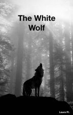 The White Wolf #Wattys2020 by laurajennings86