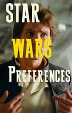 💫 Star Wars Preferences 💫 by _xurrio_