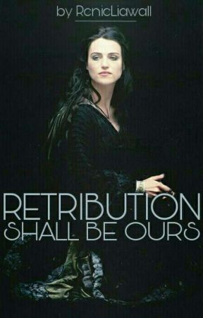 Retribution Shall Be Ours | Prequel to 'Never • The Lost Daughter' by RennieLiawall