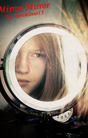 Mirror, Mirror. by Blondie_713
