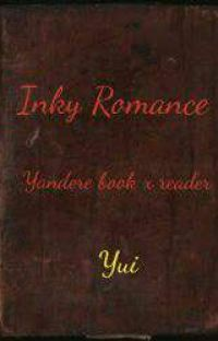 Inky Romance *Yandere Book X Reader* cover