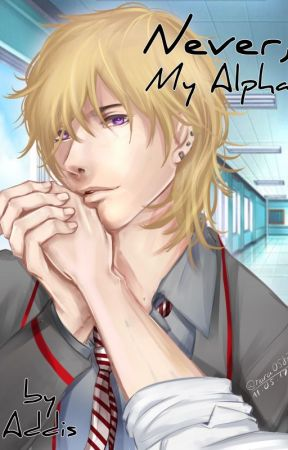 Never, My Alpha by AddisSmith