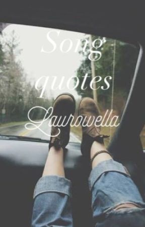 Song Quotes | ✓ by Laurowella