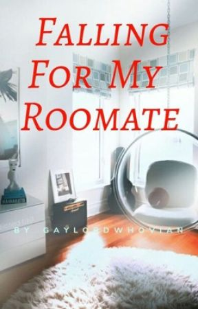 Falling For My Roommate  by gaylordwhovian