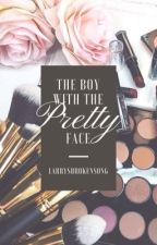 The Boy with the Pretty Face (Completed) by larrysbrokensong
