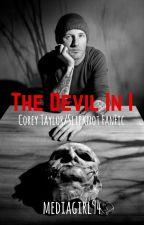 The Devil In I (Corey Taylor) (Slipknot) (Vampire) *COMPLETED* by mediagirl94