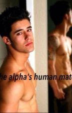 The Alpha's Human Mate by SunFireRising