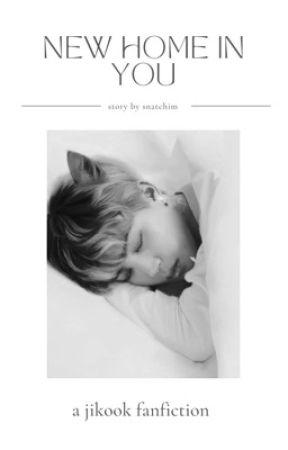 New Home in You - jikook/kookmin by snatchim