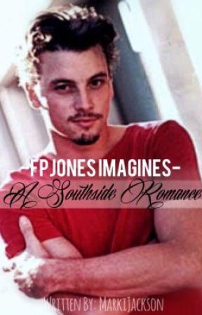 FP Jones Imagines - A Southside Romance by MarkiJackson