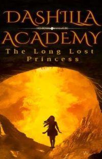 Dashilla Academy: School Of Magic: The Long Lost Princess cover