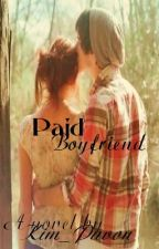 Paid Boyfriend *Watty Awards 2012 Winner* (Editing) by kimpyvon