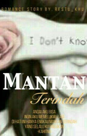 Mantan Terindah by Restu_Khu