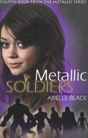 Metallic Soldiers {Metallic Charms Book #4} by arielleblack