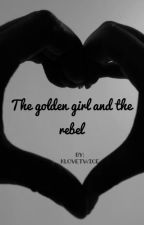 The golden girl and the rebel by klovetwice