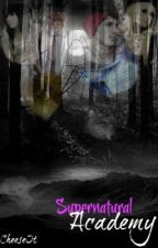 Supernatural Academy (Book 1 In The Supernatural Series) *UNDER EDITING* by Cheese-It