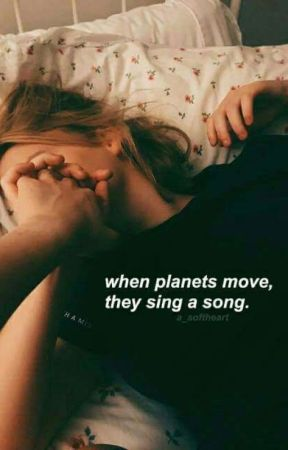when planets move, they sing a song. by a_softheart
