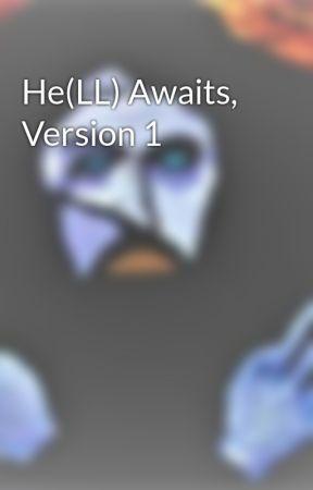 He(LL) Awaits, Version 1 by KaneSLatranz