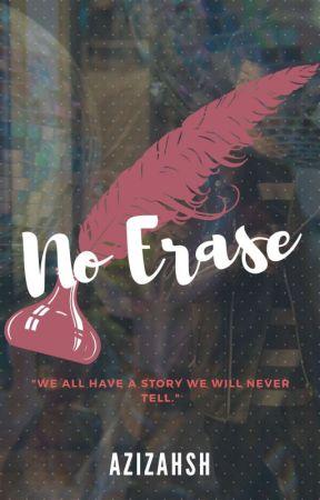 No Erase by azizahsh