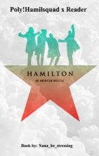 Poly!Hamilsquad x Reader (Request open) by meltedbitchimagines