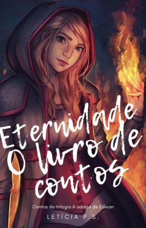 Eternidade - O livro de contos by leticiaps_escritora