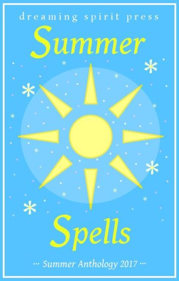 Summer Spells - a multi-author anthology of poetry and prose