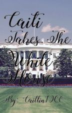 Caiti Takes The White House by caitlin1960