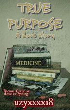 True Purpose by uzyxxxx18