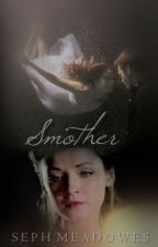 Smother by sephmeadowes