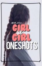 GirlxGirl Oneshots by Literate-Person