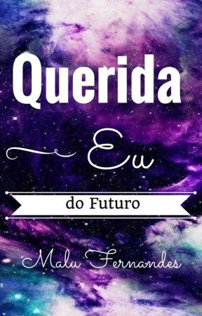 Querida Eu do Futuro by lufernandesz