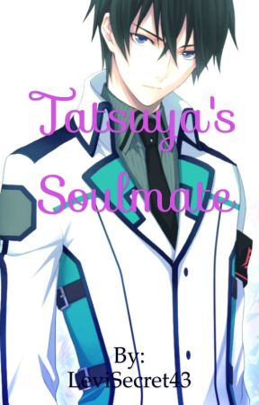 Tatsuya's Soulmate  by LeviSecret43