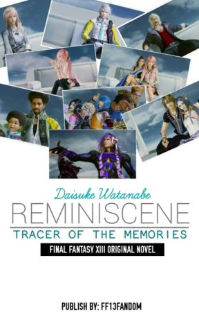 FINAL FANTASY XIII: Reminiscence Tracer Of The Memories by ff13fandom