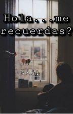 Hola...me recuerdas? by N_M_Fitz
