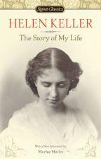 Helen Keller: The Story of My Life (1903) by lanternhill268