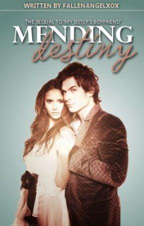 Mending Destiny [Sequel to My Sister's Boyfriend] by FallenAngelxox