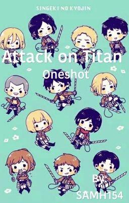 Đọc truyện Attack on titan oneshot (HOÀN THÀNH)