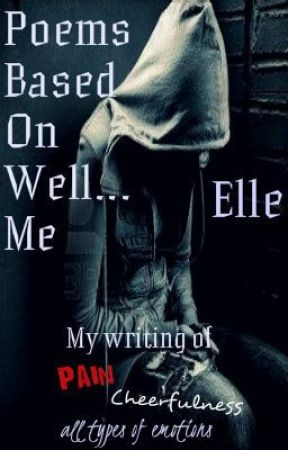 Poems based on well...me by XxXForevermoreXxX