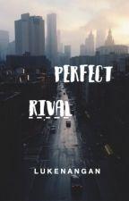 Perfect Rival by Lukenangan