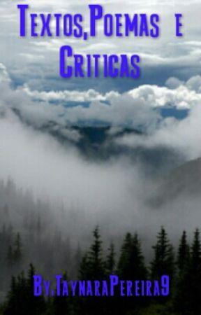 Textos,Poemas e Criticas by TaynaraPereira9