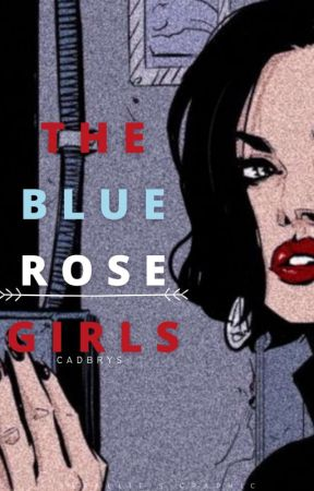 「EDIT + C」The Bluerose Girls by cadbrys-