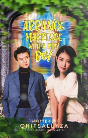 Arrange Marriage With a Playboy (EDITING)  by ohitsallyza