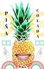 PIÑA COLADA by NaughtyButtercup