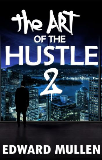 The Art of the Hustle 2 (Complete)
