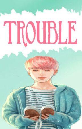 Trouble - Yoonmin by Jimin_Baby_Boy