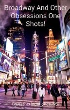 Broadway And Other Obsessions One Shots! by _namelessboi_